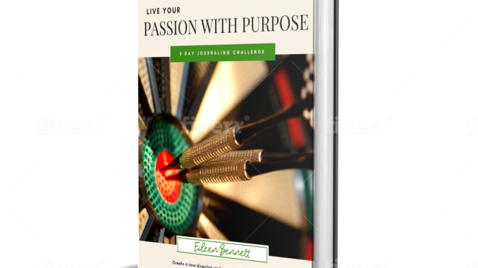Live your Passion with Purpose, Eileen Bennett
